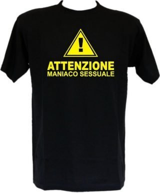 T-Shirt Attenzione maniaco sessuale-0